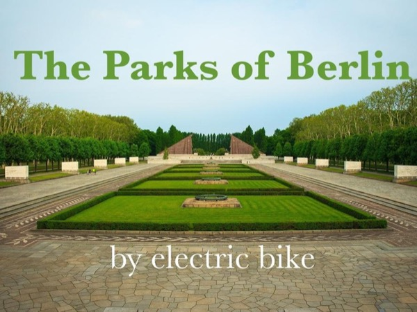 The Parks of Berlin, by E-Bike