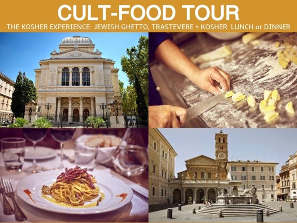 Cult-Food Tour: The Kosher Experience: Jewish Ghetto & Trastevere + Lunch or Dinner at Restaurant Kosher La Reginella