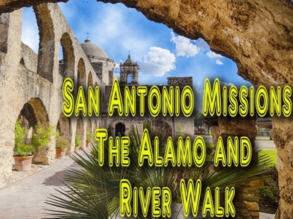 San Antonio Missions, Alamo and River Walk