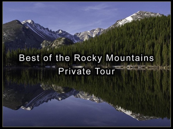 Best of the Rocky Mountains Private Custom Tour