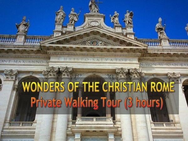 Wonders of the Christian Rome - Private Walking Tour (3 hours)