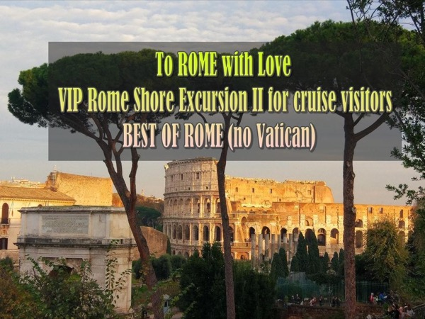 To ROME with Love - VIP Rome Shore Excursion II for Cruise visitors - Tickets