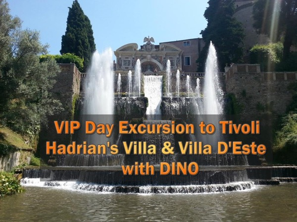 VIP Day Excursion to Tivoli : Hadrian's Villa & Villa D'Este (7 hours)